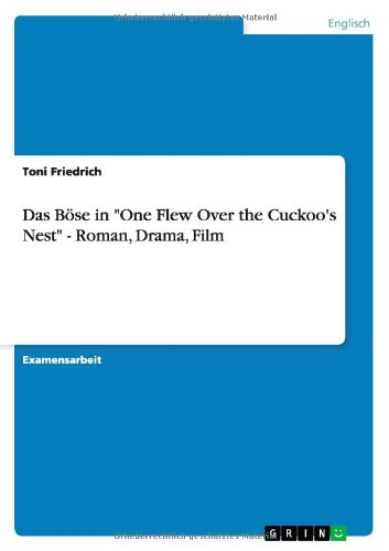 "Das Bose In ""One Flew Over The Cuckoo'S Nest"" - Roman, Drama, Film (German Edition)"
