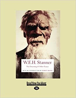 stanner the dreaming and other essays The nangiomeri/nanggumiri with over 100 warriors arranged in battle lines and hurling spears at each other stanner's long memoir of durmugan soon became.