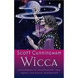 """Wicca: Einf�hrung in die Spiritualit�t und Praxis der Neuen Hexenkunstvon """"Scott Cunningham"""""""