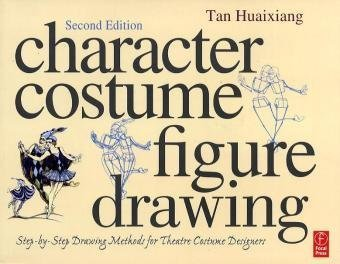 Character Costume Figure Drawing, Second Edition: Step-by-Step Drawing Methods for Theatre Costume Designers 2nd Edition ( Paperback ) by Huaixiang, Tan pulished by Focal Press (Character Costume Figure Drawing compare prices)