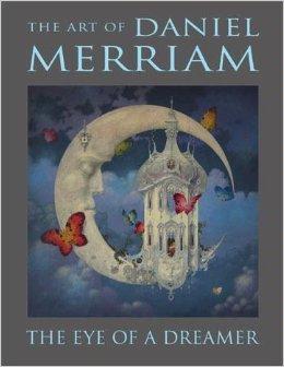 The Eye of a Dreamer: The Art of Daniel Merriam