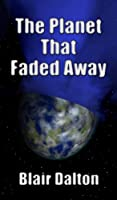 The Planet That Faded Away [Kindle Edition]