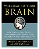 Image of Welcome to Your Brain: Why You Lose Your Car Keys but Never Forget How to Drive and Other Puzzles of Everyday Life