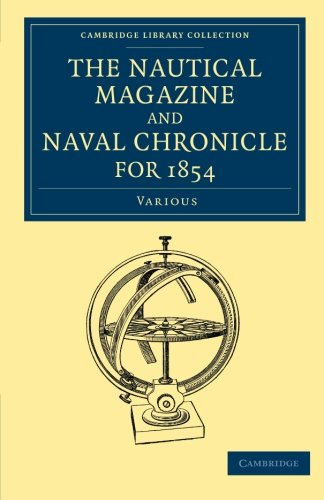 The Nautical Magazine and Naval Chronicle for 1854 (Cambridge Library Collection - The Nautical Magazine)