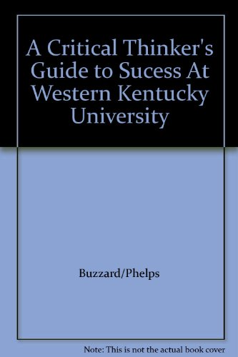 A Critical Thinker's Guide to Sucess At Western Kentucky University