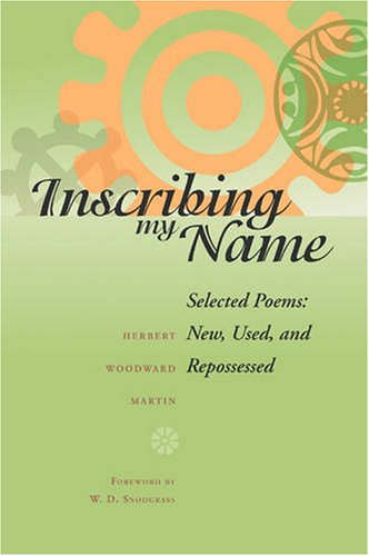 Inscribing My Name: Selected Poems New, Used, And Repossessed