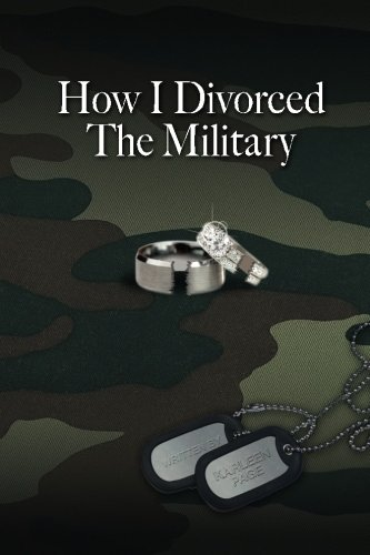 Book: How I Divorced The Military - There Are Many Ways To Divorce The Military by Karleen Page
