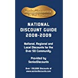 Senior Discounts National Discount Guide 2008-2009; National, Regional and Local Discounts for the Over 50 Community...
