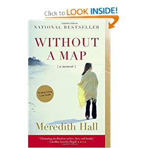 Without a Map: A Memoir Meredith Hall