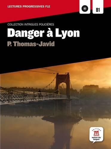 Danger à lyon. Con CD Audio. Per la Scuola media