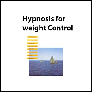 Hypnosis for Weight Control | [Josie Hadley, Carol Staudacher]