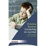 """Schulerfolg ist machbar: Gute Leistungen in der Grundschule (HERDER spektrum)von """"Christina Buchner"""""""