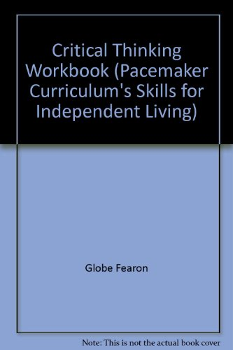 Critical Thinking Workbook (Pacemaker Curriculum's Skills for Independent Living)