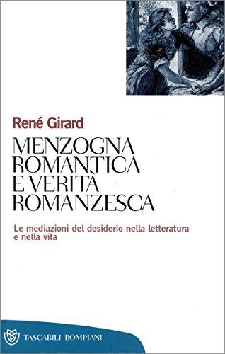 René Girard - Menzogna romantica e verità romanzesca: Le mediazioni del desiderio nella letteratura e nella vita (Tascabili. Saggi) (Italian Edition)