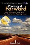 img - for Paving It Forward : 120 Pre-Paves That Will Put You in the Passing Lane (Paperback)--by Elisabeth Fayt [2009 Edition] book / textbook / text book