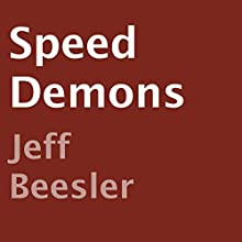 Speed Demons: Horrors of Helensview, Book 1 (       UNABRIDGED) by Jeff Beesler Narrated by Robert Neil DeVoe