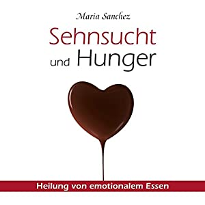 Sehnsucht und Hunger Hörbuch