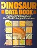 Dinosaur Data Book: The Definitive, Fully Illustrated Encyclopedia of Dinosaurs (0380758962) by Lambert, David