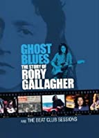 Ghost Blues:The Story of Rory Gallagher[DVD] [2010] [NTSC]
