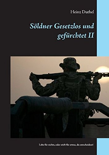 Buchcover: Söldner Gesetzlos und gefürchtet - II: Lebe für nichts, oder stirb für etwas, du entscheidest!