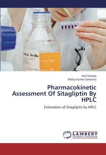 Pharmacokinetic Assessment Of Sitagliptin By HPLC: Estimation of Sitagliptin by HPLC