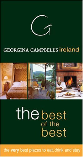 georgina-campbells-ireland-the-best-of-the-best-irelands-leading-guide-book-to-hotels-restaurants-an