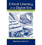 img - for [(Critical Literacy in a Digital Era: Technology, Rhetoric and the Public Interest)] [Author: Barbara Warnick] published on (December, 2001) book / textbook / text book