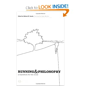 Running and Philosophy: A Marathon for the Mind (Blackwell Philosophy and Pop Culture) Michael W. Austin and Am|||Burfoot