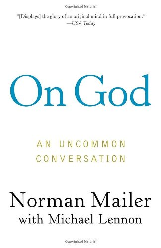 On God: An Uncommon Conversation: Norman Mailer, J. Michael Lennon: 9780812979404: Amazon.com: Books