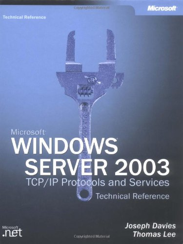 Microsoft® Windows Server® 2003 Tcp/Ip Protocols And Services Technical Reference