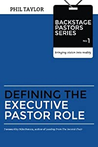 Defining the Executive Pastor Role (Backstage Pastors Series-Bringing Vision Into Reality) (Volume 1) download ebook
