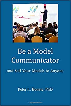 Be A Model Communicator: And Sell Your Models To Anyone
