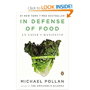Amazon.com: In Defense of Food: An Eater's Manifesto (9780143114963): Michael Pollan: Books