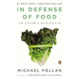 In Defense of Food: An Eater's Manifesto ~ Michael Pollan