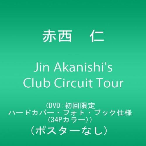 Jin Akanishi's Club Circuit Tour (DVD:初回限定ハードカバー・フォト・ブック仕様(34Pカラー))(ポスターなし)