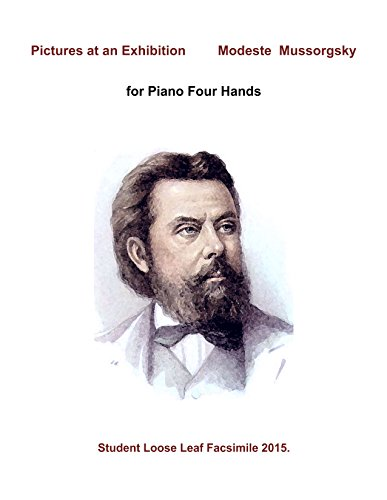 Pictures at an Exhibition by Modest Mussorgsky for Piano 4 hands. (Score) [Greatly De-Blemished Student Loose Leaf Facsimile Edition. Re-Imaged from Original for Greater Clarity. 2015] PDF