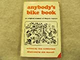 Anybody's Bike Book, an Original Manual of Bicycle Repairs. 1971 Edition
