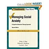 img - for Managing Social Anxiety: A Cognitive-Behavioral Therapy Approach Client Workbook (treatments That Work) book / textbook / text book
