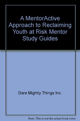 A MentorActive Approach to Reclaiming Youth at Risk Mentor Study Guides