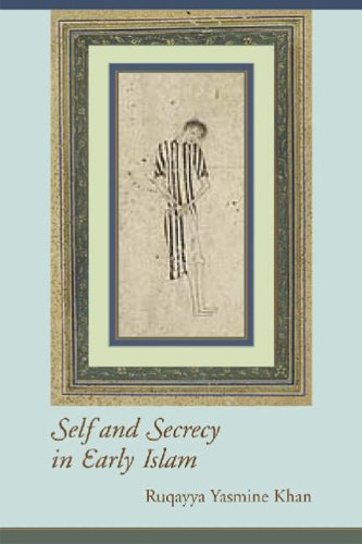 Self and Secrecy in Early Islam (Studies in Comparative Religion)