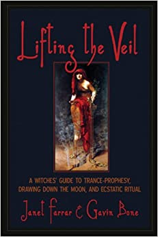 Lifting the Veil: A Witches' Guide to Trance-Prophesy ...