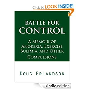 battle for control a memoir of anorexia exercise bulimia