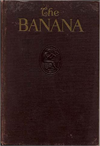 The Banana: Its History, Cultivation, and Place Among Staple Foods (Studies in Tropical Agriculture)