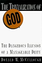 The Trivialization of God: The Dangerous…