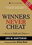 Winners Never Cheat: Even in Difficult Times, New and Expanded Edition (Free Book for a Limited Time) eBook: Jon M. Huntsman