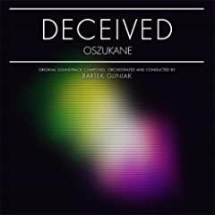 Deceived (Oszukane) [Original Motion Picture Soundtrack]