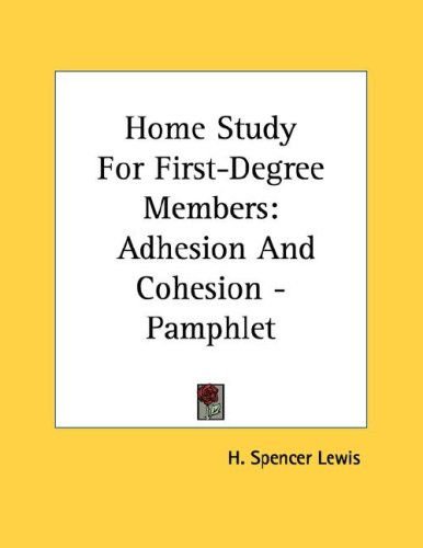 Adhesion And Cohesion. Home Study for First-Degree Members: Adhesion and Cohesion - Pamphlet by: H. Spencer Lewis