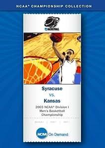 2003 NCAA(r) Division I Men's Basketball Championship - Syracuse vs. Kansas