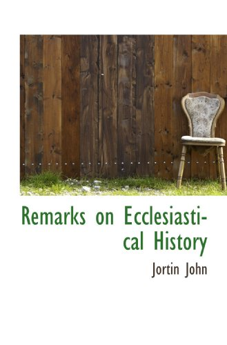 Remarks on Ecclesiastical History