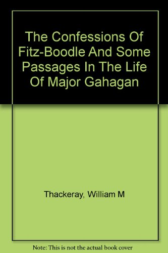 the-confessions-of-fitz-boodle-and-some-passages-in-the-life-of-major-gahagan